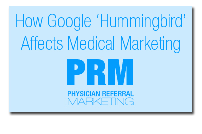 googlehummingbirdaffectsmedicalmarketing