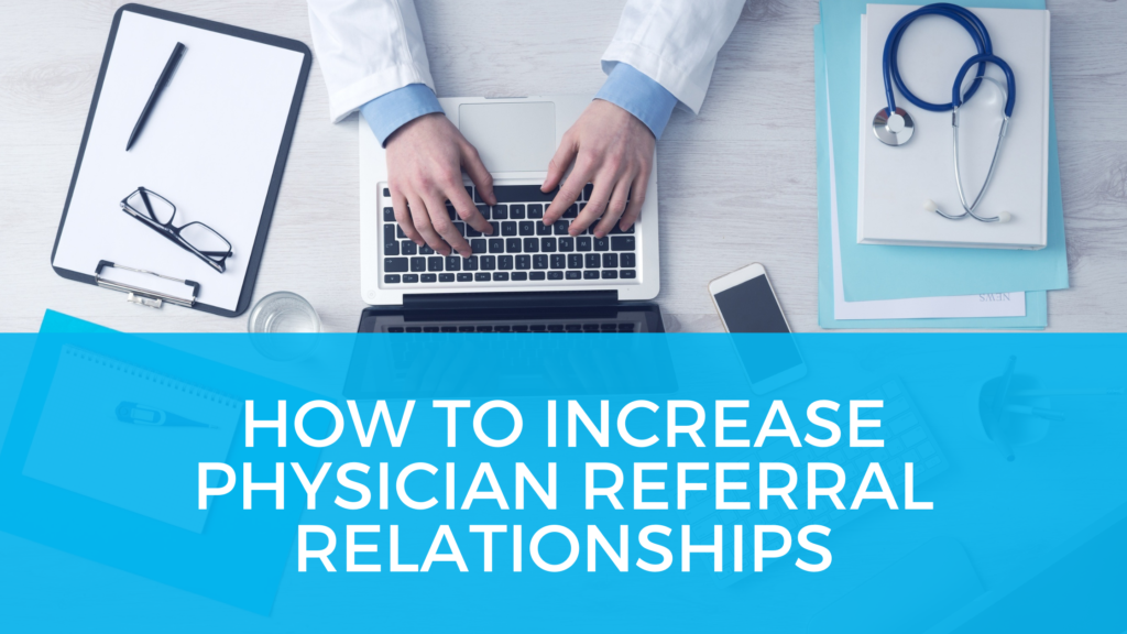 blog-increase-physician-referral-relationships