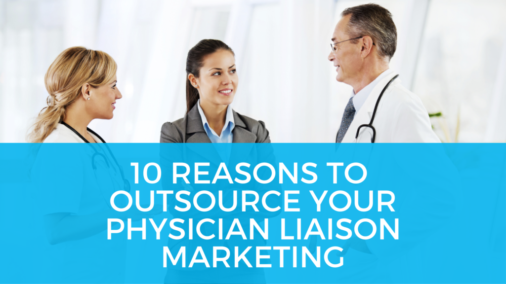 blog-physician-liaison-marketing-outsourcing